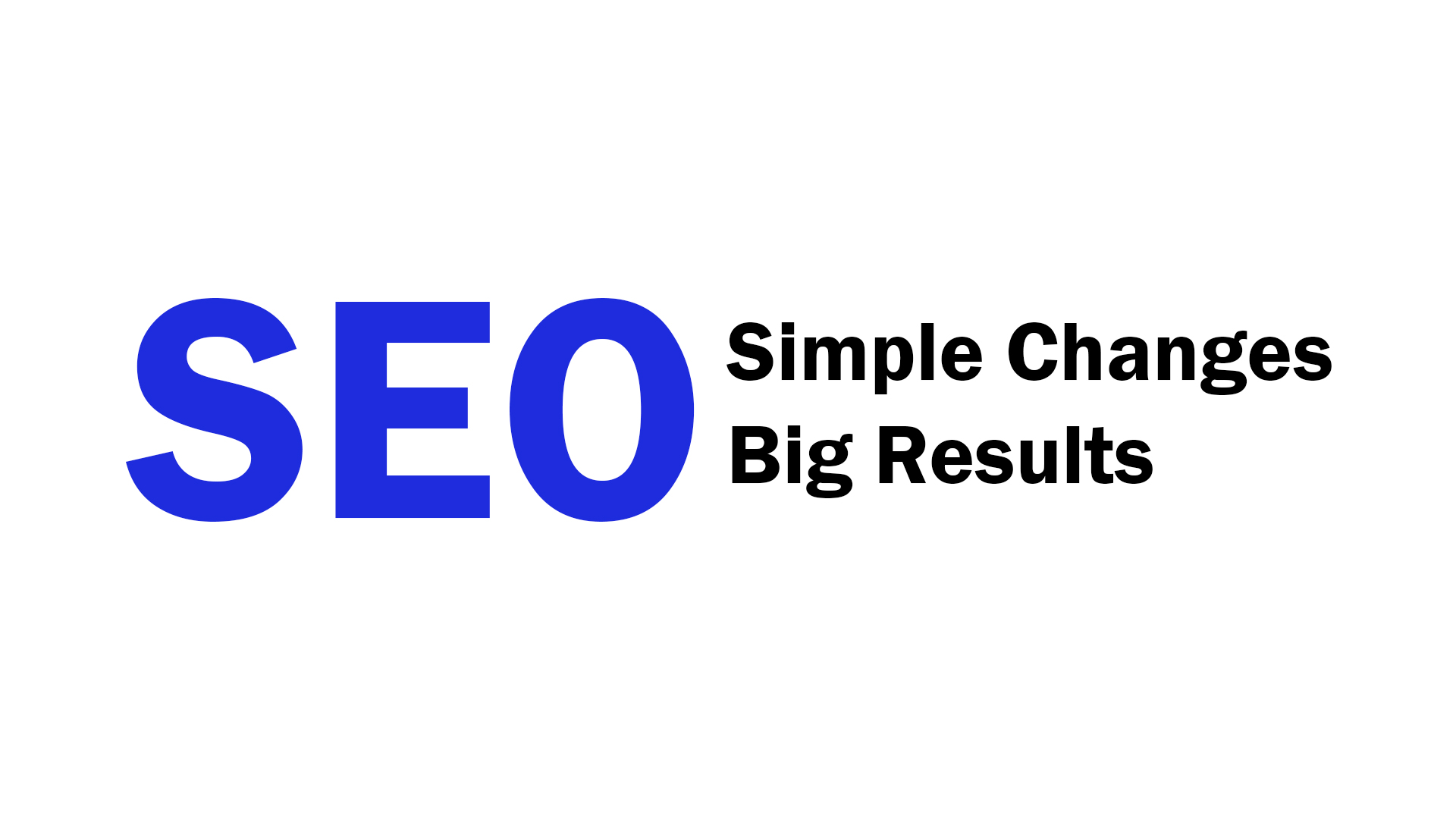 Simple SEO Image in text. Simple Changes Big Results